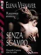 Senza scampo ebook by Elena Vesnaver