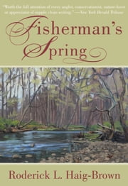 Fisherman's Spring ebook by Roderick L. Haig-Brown,Nick Lyons