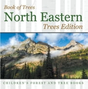 Book of Trees | North Eastern Trees Edition | Children's Forest and Tree Books ebook by Baby Professor