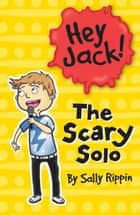 Hey Jack!: The Scary Solo ebook by Sally Rippin