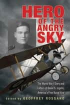 Hero of the Angry Sky ebook by Geoffrey L. Rossano,William F. Trimble,David  S. Ingalls