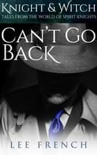 Can't Go Back ebook by Lee French