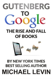 Gutenberg to Google ebook by Michael Levin