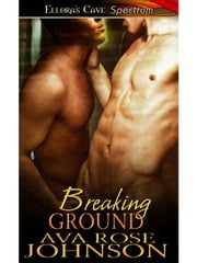 Breaking Ground ebook by Ava Rose Johnson