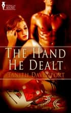 The Hand He Dealt ebook by Tanith Davenport