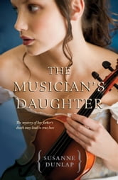 The Musician's Daughter ebook by Susanne Dunlap