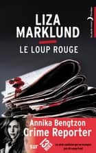 Le loup rouge ebook by Liza Marklund