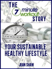 The 7MinuteWorkout Story ebook by Jean Shaw