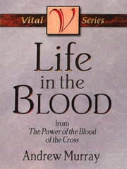 Life in the Blood ebook by Andrew Murray