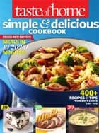 Taste of Home Simple & Delicious Cookbook All-New Edition! - 385 Recipes & Tips from Families Just Like Yours ebook by Taste Of Home