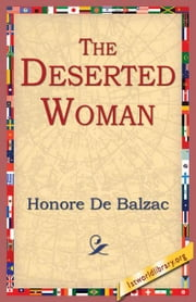 The Deserted Woman ebook by Balzac, Honore De