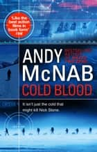 Cold Blood - (Nick Stone Thriller 18) ekitaplar by Andy McNab