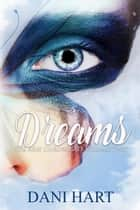 Dreams - The Arie Chronicles ebook by Dani Hart