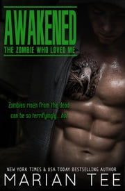 AWAKENED: The Zombie Who Loved Me ebook by Marian Tee
