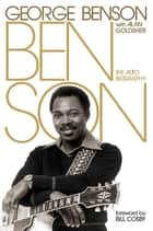 Benson - The Autobiography ebook by George Benson, Alan Goldsher