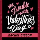 The Trouble with Valentine's Day audiobook by