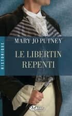 Le Libertin repenti ebook by Wanda Morella,Maryjo Putney