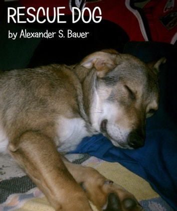 Rescue Dog ebook by Alexander S. Bauer