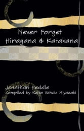 Never Forget Hiragana and Katakana ebook by Jonathan Heddle