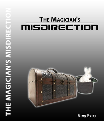 The Magician's Misdirection!: A Story for Young Magicians ebook by Greg Perry