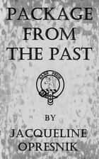 Package From The Past ebook by Jacqueline Opresnik