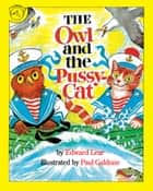 The Owl and the Pussycat ebook by Joanna C. Galdone, James Cross Giblin, Paul Galdone,...
