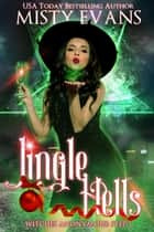 Jingle Hells - Witches Anonymous, Step 2 ebook by