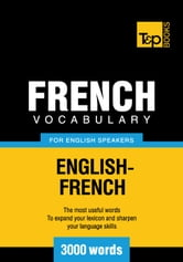 French Vocabulary for English Speakers - 3000 Words ebook by Andrey Taranov