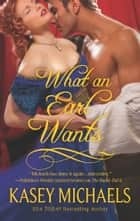 What an Earl Wants ebook by Kasey Michaels