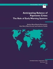 Anticipating Balance of Payments Crises--The Role of Early Warning Systems ebook by Catherine  Ms. Pattillo,Andrew Mr. Berg,Gian-Maria Mr. Milesi-Ferretti,Eduardo Mr. Borensztein