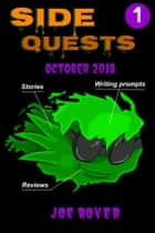 October 2018 (Side Quests eZine, #1) ebook by Joe Rover
