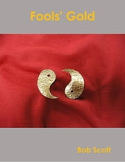 Fools' Gold ebook by Bob Scott