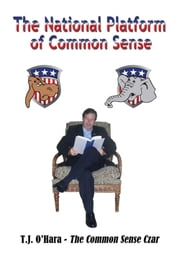 The National Platform of Common Sense ebook by T. J. O'Hara