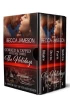 Corked and Tapped, Volume Three: The Holidays ebook by Becca Jameson