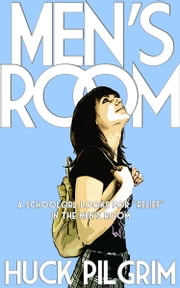Men's Room ebook by Huck Pilgrim