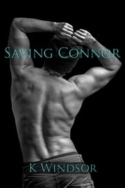 Saving Connor ebook by K Windsor