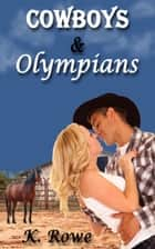 Cowboys and Olympians ebook by