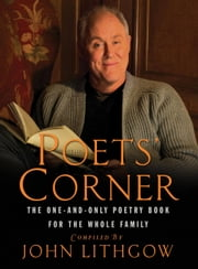 The Poets' Corner - The One-and-Only Poetry Book for the Whole Family ebook by John Lithgow