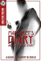 Margaret's Diary ebook by Robert W. Birch