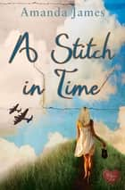 A Stitch in Time ebook by Amanda James
