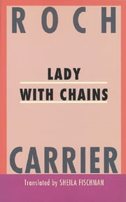 Lady With Chains ebook by Roch Carrier