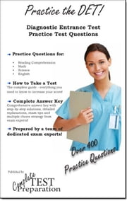 Practice the DET: Diagnostic Entrance Test Study Guide and Practice Test Questions ebook by Complete Test Preparation Team