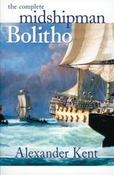The Complete Midshipman Bolitho ebook by Alexander Kent