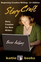 Story Craft ebook by Bruce Anthony