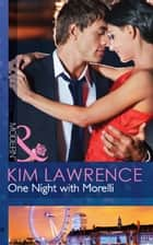One Night with Morelli (Mills & Boon Modern) ekitaplar by Kim Lawrence