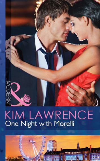 One Night with Morelli (Mills & Boon Modern) 電子書 by Kim Lawrence