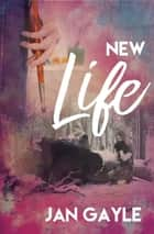 New Life ebook by Jan Gayle