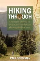 Hiking Through ebook by Paul Stutzman