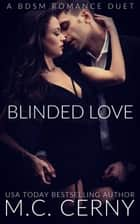 Blinded Love: A BDSM Romance Duet ebook by M.C. Cerny