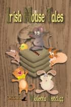 Irish Mouse Tales ebook by Violetta Antcliff
